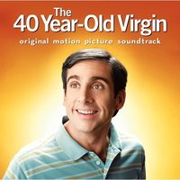 The 40 Year-Old Virgin: Original Motion Picture Soundtrack — сборник