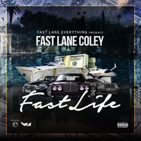 Fast Life — Fast Lane Coley