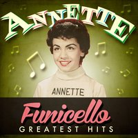Greatest Hits — Annette Funicello