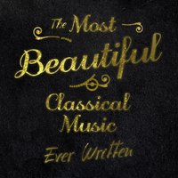 The Most Beautiful Classical Music Ever Written — сборник