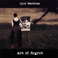 Art of Regret — Dyed Emotions