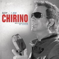 Soy... I Am Chirino, Mis Canciones - My Songs — Willy Chirino