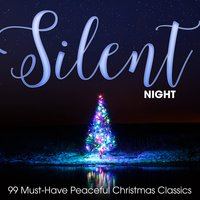 Silent Night: 99 Must-Have Peaceful Christmas Classics — сборник