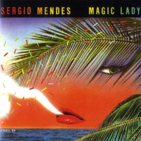 Magic Lady — Sergio Mendes