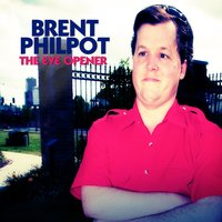 The Eye Opener — Brent Philpot
