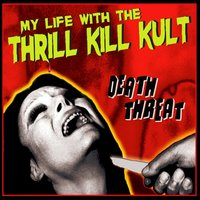 Death Threat — My Life With The Thrill Kill Kult