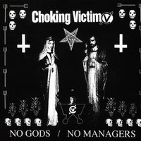 No Gods / No Managers — Choking Victim