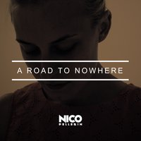 A Road to Nowhere — Nico Pellerin