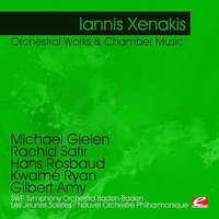 Xenakis: Orchestral Works & Chamber Music — Hans Rosbaud, SWF Symphony Orchestra Baden-Baden, Michael Gielen, Siegfried Palm, Gilbert Amy, Kwamé Ryan