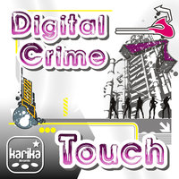 Touch — Digital Crime