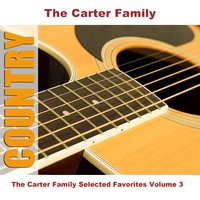 The Carter Family Selected Favorites Volume 3 — The Carter Family