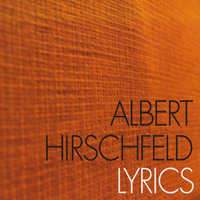 Lyrics — Albert & Hirschfeld