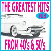 The Greatest Hits from 40's and 50's, Vol. 60 — сборник