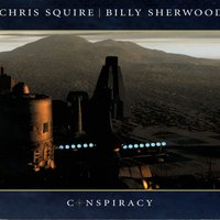 Conspiracy — Chris Squire, Billy Sherwood