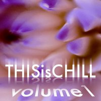 This Is Chill Vol.1 — сборник