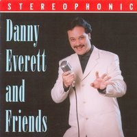 Danny Everett and Friends — Danny Everett