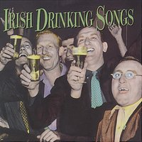 Irish Drinking Songs — The Clancy Brothers, The Dubliners, Tommy Makem, The Clancy Brothers and The Dubliners