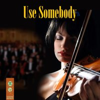 Use Somebody (Made Famous by Kings Of Leon) — The Orchestral Academy Of Los Angeles