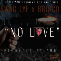 No Love (feat. Brisco) — Swag Lyf