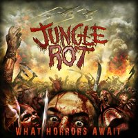 What Horrors Await — Jungle Rot