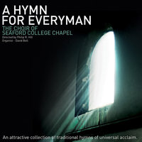 A Hymn For Everyman — The Choir Of Seaford College Chapel