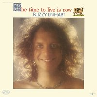 The Time To Live Is Now — Buzzy Linhart