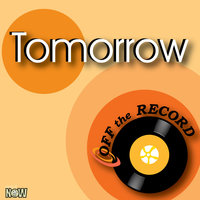 Tomorrow — Off The Record