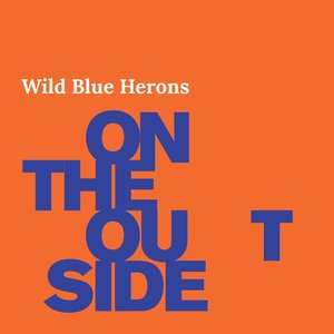 Wild Blue Herons - Stop the Madness