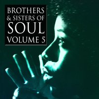 Brothers & Sisters of Soul Volume 5 — сборник
