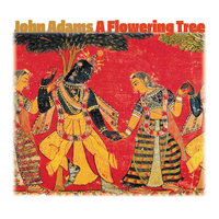 A Flowering Tree — John Adams