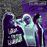 Letter To Willow EP — Wyvern Lingo
