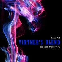 Vintner's Blend: The Jazz Collective, Vol. 8 — сборник