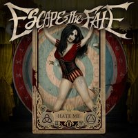 Hate Me — Escape The Fate