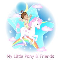 My Little Pony & Friends — Songs for Children