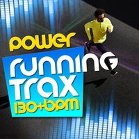 Power Running Trax (130+ BPM) — Running Spinning Workout Music, Running Trax, Ultimate Fitness Playlist Power Workout Trax, Running Spinning Workout Music|Running Trax|Ultimate Fitness Playlist Power Workout Trax