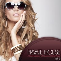 Private House - A Finest Selection Of House & Chillout Pearls, Vol. 2 — сборник