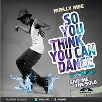 So you think you can dance? — Mielly Mee