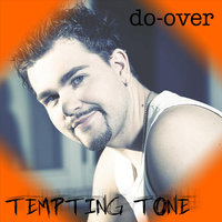 Do-Over — Tempting Tone