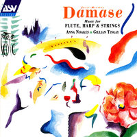 Damase: Music for Flute, Harp and Strings — Richard Friedman, Anna Noakes, Gillian Tingay, Jane Atkins, Ferenc Szucs