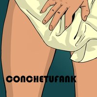 Funk on Me ! — Conchetufank