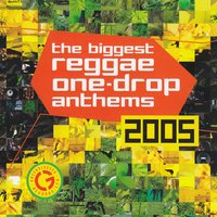 Biggest Reggae One Drop Anthems 2005 — Biggest Ragga One Drop Anthems 2005