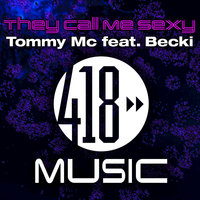 They Call Me Sexy — Tommy MC, Becki