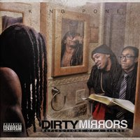 Dirty Mirrors: Reflections of a Sinner — King Pone