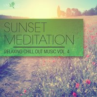 Sunset Meditation - Relaxing Chill Out Music, Vol. 4 — сборник