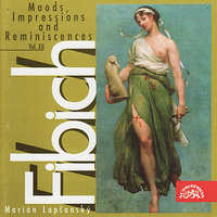Fibich: Moods, Impression and Reminiscences, Vol. XII — Marian Lapsansky