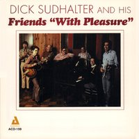 "Dick Sudhalter and His Friends ""With Pleasure"" — Dick Sudhalter"
