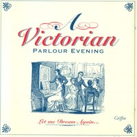A Victorian Parlour Evening — Patricia Sabin And Michael Goldthorpe