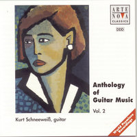 Anthology Of Guitar Music Vol. 2 — Kurt Schneeweiss
