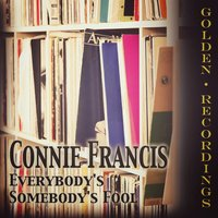 Everybody's Somebody's Fool — Connie Francis