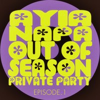 #ayia Napa out of Season Private Party - Episode.1 — сборник